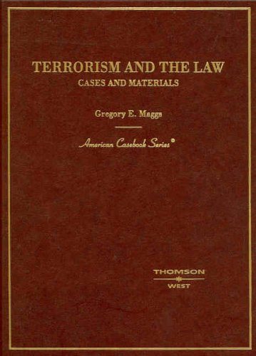 Terrorism and the Law, Cases and Materials (American Casebook Series)