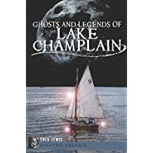 Ghosts and Legends of Lake Champlain (Haunted America) by Thea Lewis (2012-08-21)
