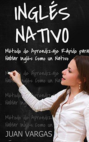 ``BETTER`` Inglés Nativo: Método De Aprendizaje Rápido Para Hablar Inglés Como Un Nativo. benefits material Estas Courses Brewery exceed School Articulo