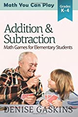 Addition & Subtraction: Math Games for Elementary Students (Math You Can Play) (Volume 2) Paperback