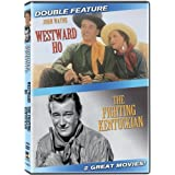 Westward Ho / The Fighting Kentuckian