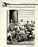 The Underground Railroad, R. Conrad Stein, 0516261401