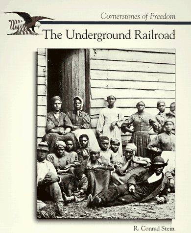 The Underground Railroad (Cornerstones of Freedom)