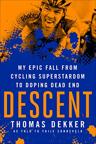 descent-my-epic-fall-from-cycling-superstardom-to-doping-dead-end