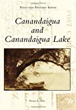 Canandaigua and Canandaigua Lake (Postcard History)
