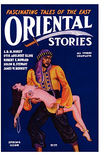 Oriental Stories, Vol. 1, No. 4: Spring 1931