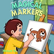 Magical Markers: Children's Picture Book