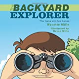The Backyard Explorer, Wynette Mills, 1452024839