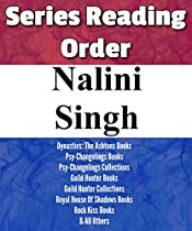LIST SERIES: NALINI SINGH: SERIES READING ORDER: PSY-CHANGELINGS BOOKS, DYNASTIES: THE ASHTONS BOOKS, GUILD HUNTER BOOKS, ROYAL HOUSE OF SHADOWS BOOKS, ROCK KISS BOOKS & OTHERS