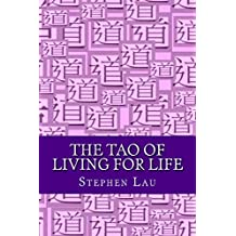 The TAO of Living for Life: Live As If Everything Is A Miracle