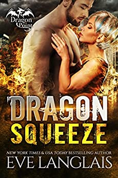 Dragon Squeeze (Dragon Point Book 2) by [Langlais, Eve]