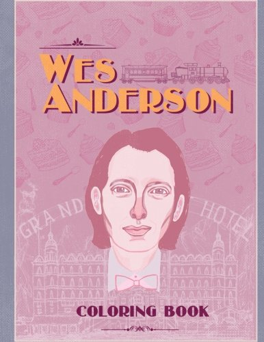 Wes Anderson  Coloring Book  Best Scenes From His Movies