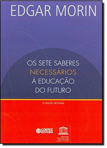 Os Sete Saberes Necessários à Educação do Futuro