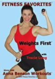 Weights First by Anna Benson with Tracie Long