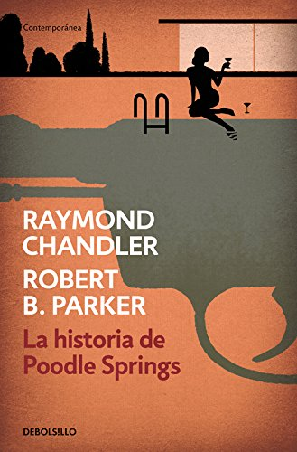 La historia de Poodle Springs (CONTEMPORANEA) Tapa blanda – 16 nov 2017 Raymond Chandler DEBOLSILLO 8466339264 FICTION / Literary