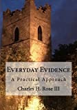 Everyday Evidence: A Practical Approach