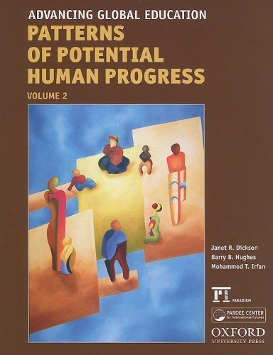 Advancing Global Education (Patterns of Potential Human Progress) by Dickson, Janet R., Hughes, Barry B., Irfan, Mohammod T. (2010) Paperback