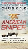 American Sniper: The Autobiography of the Most Lethal Sniper in U.S. Military History by Kyle, Chris, McEwen, Scott, DeFelice, Jim Reprint Edition (January 29, 2013)
