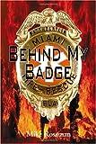 Behind My Badge, Mike Rossman, 1412008220