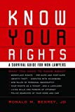 Know Your Rights, Ronald M. Benrey, 1402763913