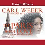 To Paris with Love | Carl Weber,Eric Pete
