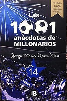 Las 1001 anécdotas de Millonarios (Spanish Edition)
