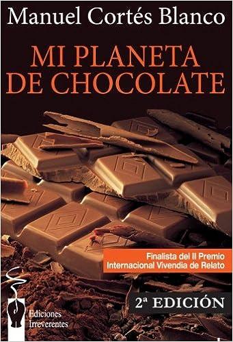 Mi planeta de chocolate: Relatos de un expósito. Narrativa: Amazon ...