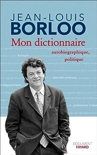 Mon dictionnaire autobiographique par Jean-Louis Borloo