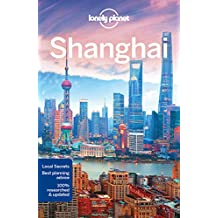 Lonely Planet Shanghai 8th Ed.: 8th Edition