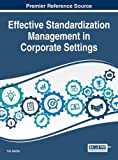 Effective Standardization Management in Corporate Settings (Advances in Standardization Research)