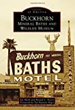 img - for Buckhorn Mineral Baths & Wildlife Museum (Images of America) book / textbook / text book