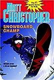 Snowboarding Champ, Matt Christopher, 1417634790