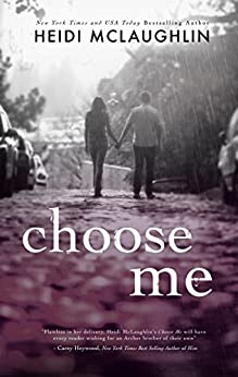 Choose Me (The Archer Brothers Book 2) by [McLaughlin, Heidi]