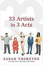 33 Artists in 3 Acts by Sarah Thornton (2014-11-03)