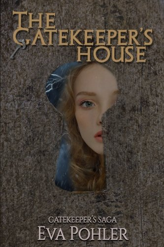 Gatekeepers House Saga Book Four