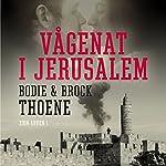 Vågenat i Jerusalem (Zion-arven 1) | Bodie Thoene,Brock Thoene