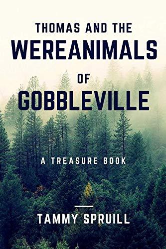 Thomas and the Wereanimals of Gobbleville: Wereanimals Book 1 pdf epub