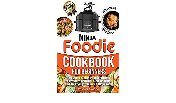 Foodie Cookbook for Beginners: 150 Quick & Easy Foodie ...