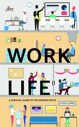 Work Life: A Survival Guide to t...