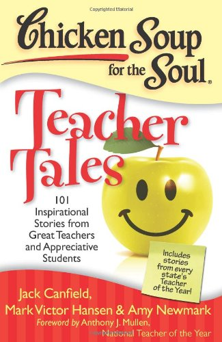 Chicken Soup for the Soul: Teacher Tales: 101 Inspirational Stories from Great Teachers and Appreciative Students - Magnolia Soup
