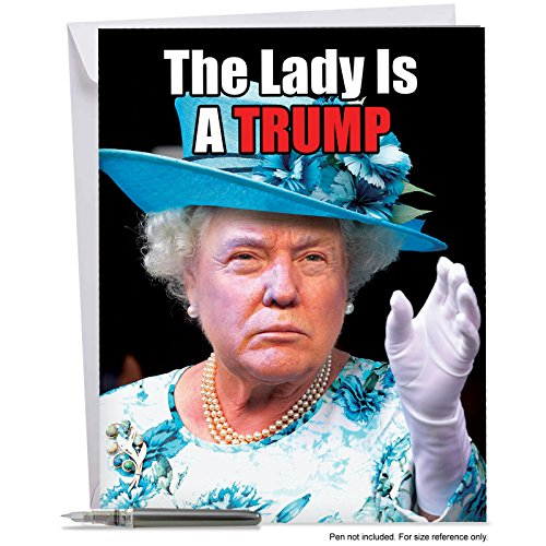 J4172BDG Jumbo Funny Birthday Card: Queen Trump With Envelope (Extra Large Version: 8.5'' x 11'')