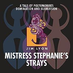 Mistress Stephanie's Strays