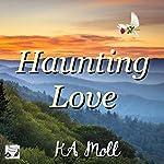 Haunting Love   KA Moll