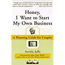 Honey, I Want to Start My Own Business: A Planning Guide for Couples by Azriela Jaffe (1997-09-03)