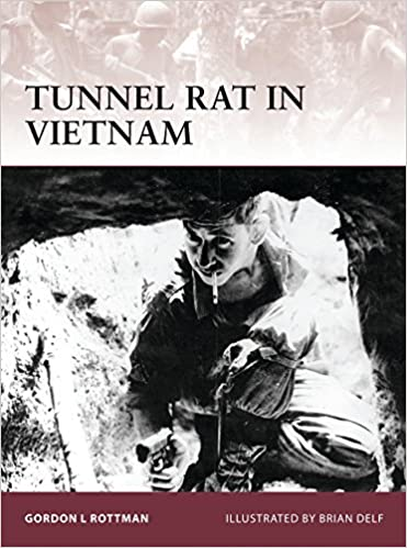 22935e73 Tunnel Rat in Vietnam (Warrior): Gordon L. Rottman, Brian Delf:  9781849087834: Amazon.com: Books