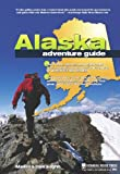 Front cover for the book Alaska Adventure Guide by Melissa DeVaughn