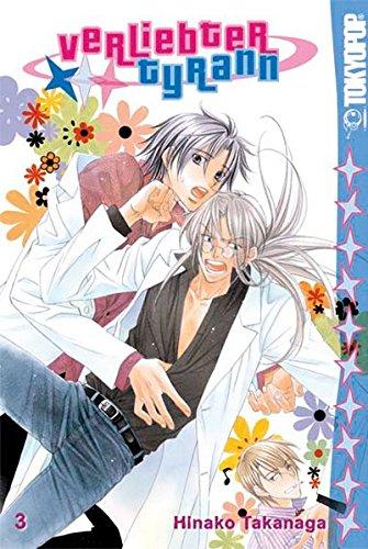 Verliebter Tyrann: Band 3 Taschenbuch – 2. Juli 2007 Hinako Takanaga TOKYOPOP 3865806694 13344380