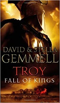 Book Troy: Fall of Kings (Trojan War Trilogy): 3 by Gemmell, Stella, Gemmell, David paperback / softback edition (2008)