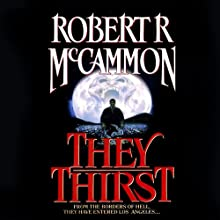 They Thirst Audiobook by Robert McCammon Narrated by Ray Porter