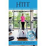 HIIT: L'entrainement HIIT (HIIT, Entrainement HIIT, Cardio, Entrainement, Musculation, Fitness) (French Edition)